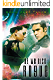 As We Rise: Rogue (As We Rise Saga Book 1)