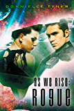 As We Rise: Rogue (As We Rise Saga Book 1)