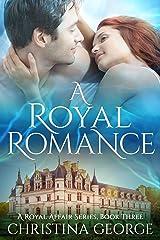 A Royal Romance Book Three: A paranormal, time travel, royal romance