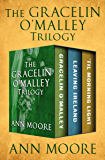 The Gracelin O'Malley Trilogy: Gracelin O'Malley, Leaving Ireland, and 'Til Morning Light