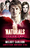 The 'Naturals: Evolution (Episodes 5-8 -- Season 2) (The 'Naturals (Young Adult Serial) Book 7)