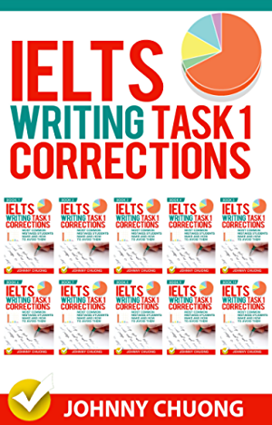 Ielts Writing Task 1 Corrections: Most Common Mistakes Students Make And How To Avoid Them (Box set 10 in 1)