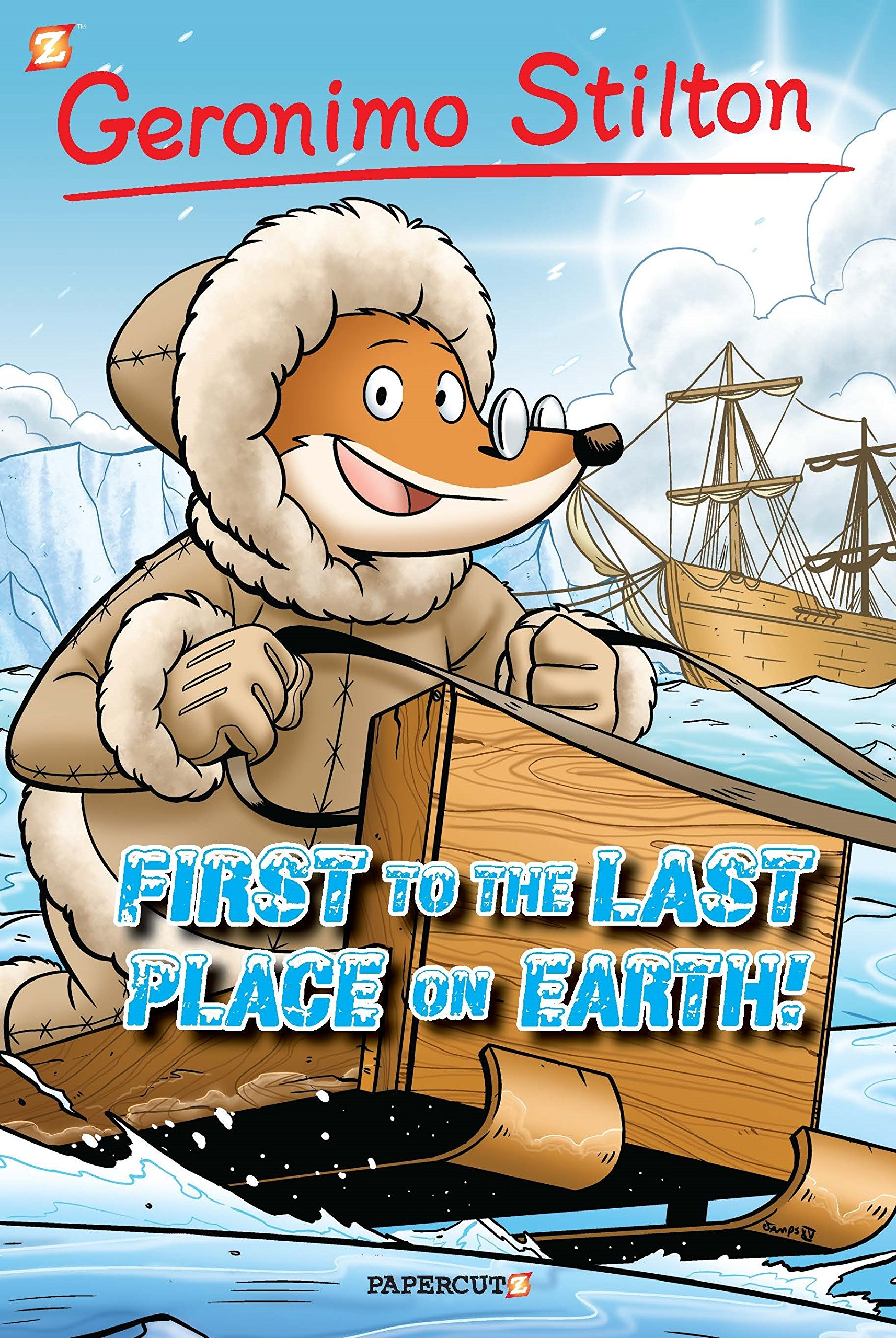 Read Online Geronimo Stilton Graphic Novels #18: First to the Last Place on Earth pdf epub