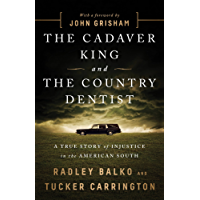 The Cadaver King and the Country Dentist: A True Story of Injustice in the American South (English Edition)