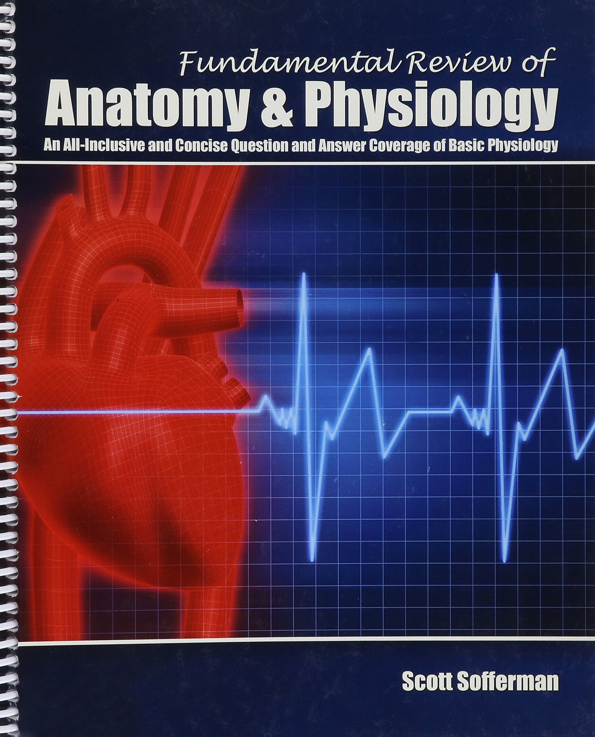 Fundamental Review of Anatomy and Physiology: Scott Sofferman ...