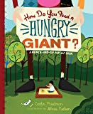How Do You Feed a Hungry Giant?: A Munch-and-Sip Pop-Up Book (Munch-And-Sip Pop-Up Books)