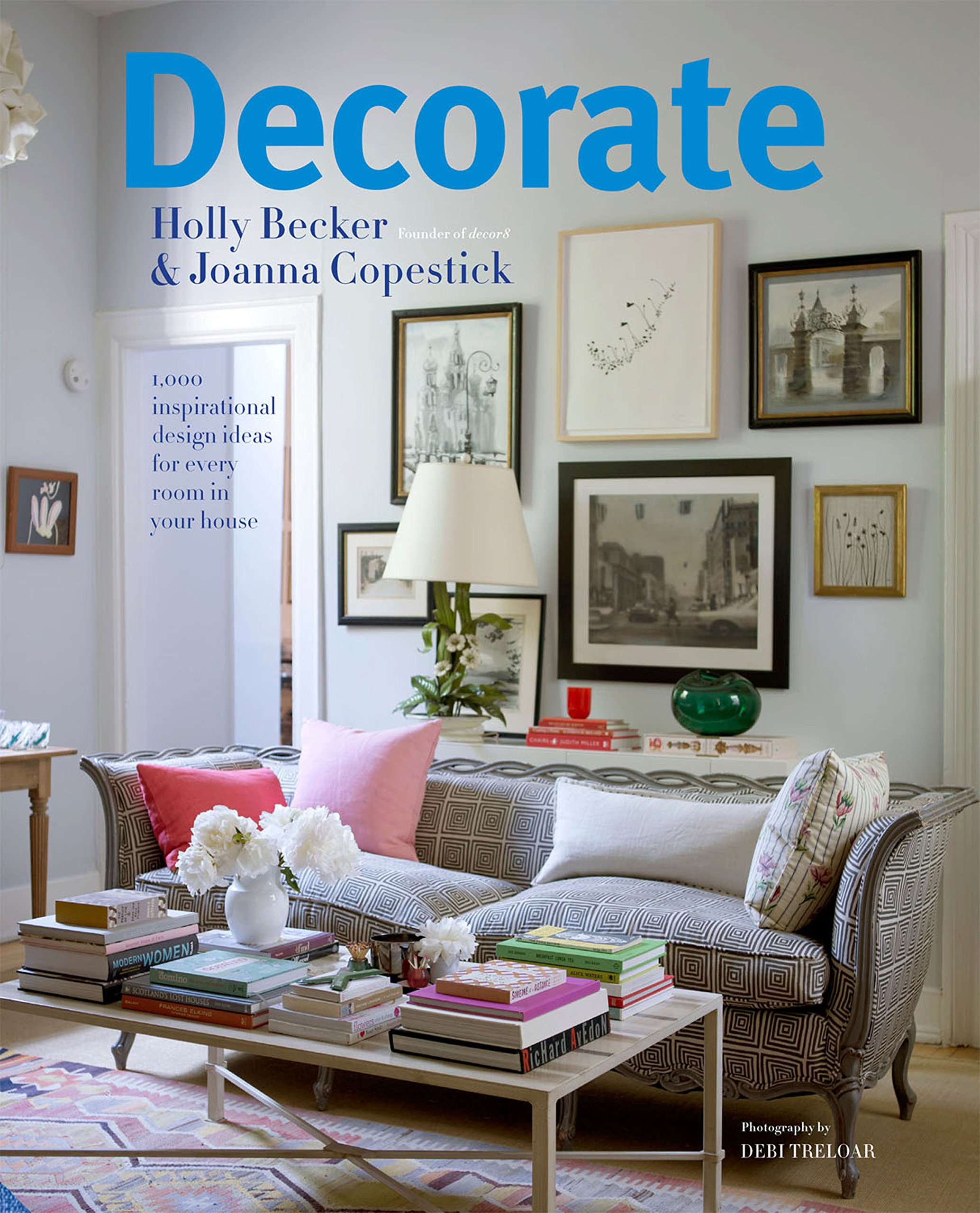 Decorate: 1000 Professional Design Ideas for Every Room in the House: Amazon.es: Holly Becker, Joanna Copestick: Libros en idiomas extranjeros