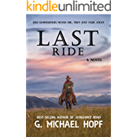 Last Ride: Western Gunfighter Fiction (The Bounty Hunter Book 1)