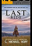 Last Ride: Western Gunfighter Fiction (The Bounty Hunter Book 1)