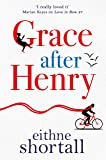 Grace After Henry: A funny and poignant novel, perfect for fans of Marian Keyes