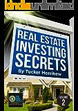 Real Estate Investing Secrets By Tucker Merrihew: Volume 2