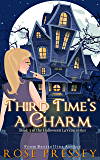Third Time's a Charm: A Witch Cozy Mystery (The Halloween LaVeau Series Book 3) (English Edition)
