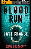 Blood Run, Last Chance – Book Three in the Blood Run Trilogy