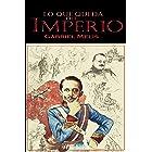 Lo que queda del imperio (Spanish Edition)