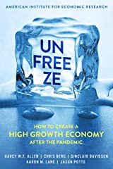 Unfreeze: How to Create a High Growth Economy After the Pandemic Kindle Edition