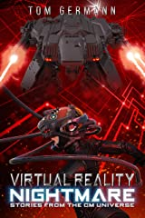 Virtual Reality Nightmare (Stories From The CM Universe Book 2) Kindle Edition