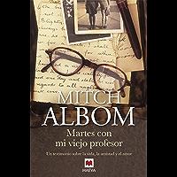 Martes con mi viejo profesor (Mitch Albom) (Spanish Edition)