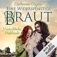 Eine widerspenstige Braut: Unsterbliche Highlands 1