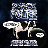 Space Police: Attack of the Mammary Clans: An Almost Funny Scifi Space Comedy, Book 1