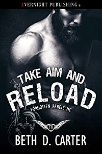 Take Aim and Reload (Forgotten Rebels MC Book 3)