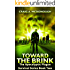 Toward the Brink 2: The Apocalyptic Plague Survival Series Book 2
