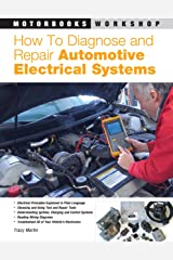 How to Diagnose and Repair Automotive Electrical Systems (Motorbooks Workshop) Paperback