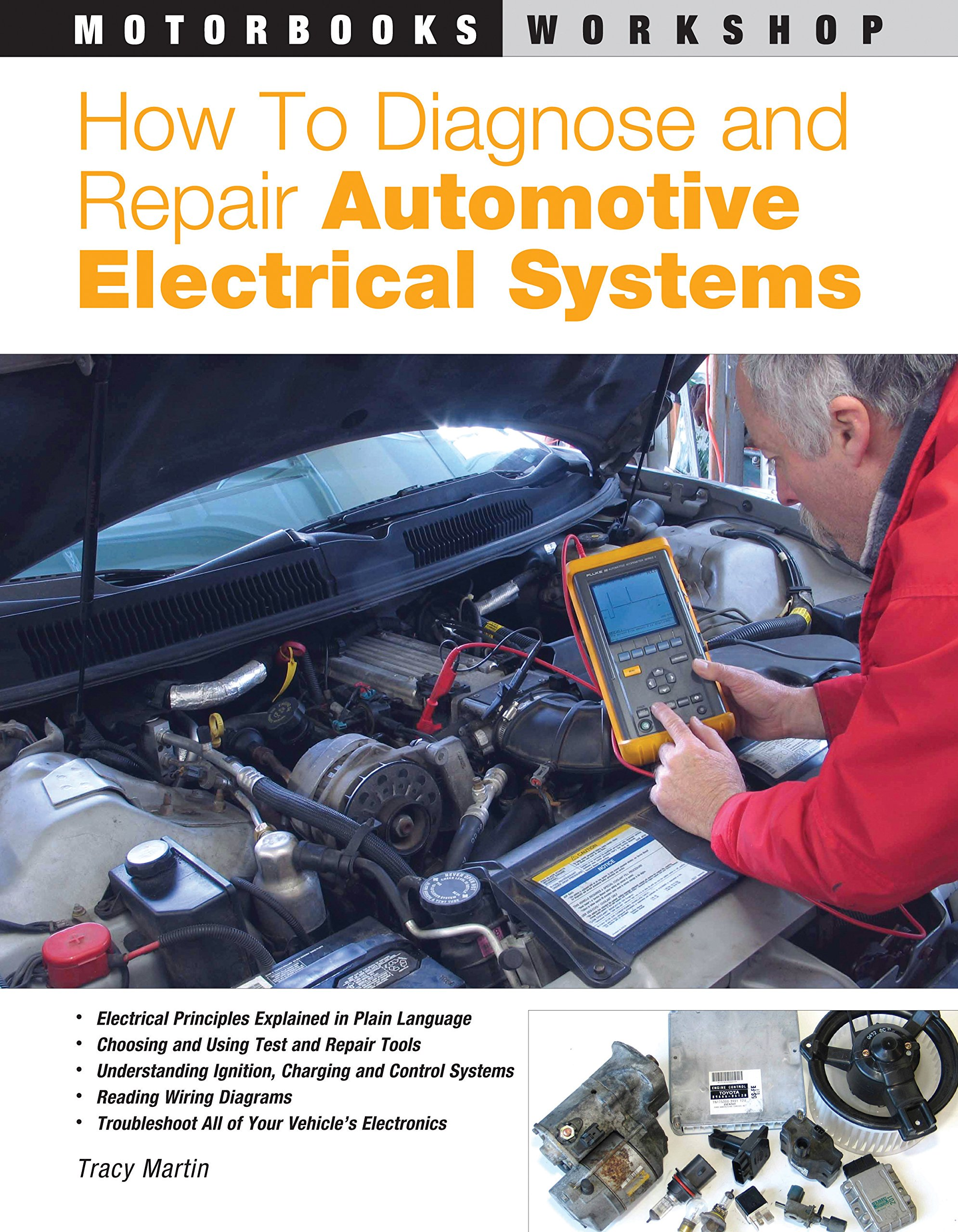How To Diagnose And Repair Automotive Electrical Systems Motorbooks Outlet Switch Wiring1 Diagram Diagosis Workshop Tracy Martin 8601404402180 Books