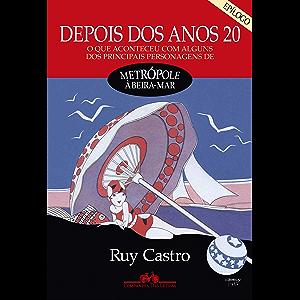 Depois dos anos 20 - Epílogo: O que aconteceu com alguns dos principais personagens de Metrópole à beira-mar (Portuguese…
