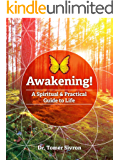 Awakening!: A spiritual and practical guide to life