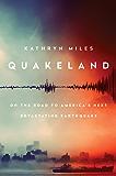 Quakeland: On the Road to America's Next Devastating Earthquake