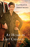 At Home in Last Chance (A Place to Call Home Book #3): A Novel: Volume 3