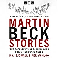The Martin Beck Stories: 10 BBC Radio 4 full-cast dramatisations