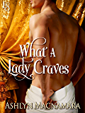 What a Lady Craves (The Eton Boys Trilogy Book 1)
