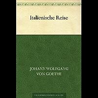 Italienische Reise (German Edition)