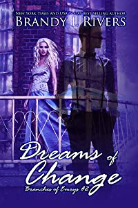 Dreams of Change (Branches of Emrys Book 2)