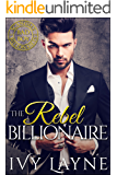 The Rebel Billionaire (Scandals of the Bad Boy Billionaires Book 5)