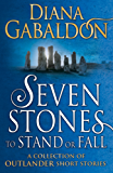 Seven Stones to Stand or Fall: A Collection of Outlander Short Stories