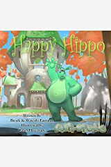 Happy Hippo: Learning Emotions (Hippopolis Book 2) Kindle Edition
