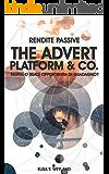 RENDITE PASSIVE. The Advert Platform: truffa o reale opportunità di guadagno?