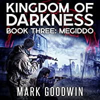 Megiddo: An Apocalyptic End-Times Thriller (Kingdom of Darkness, Book 3)
