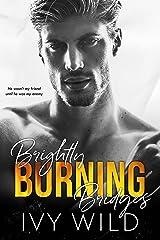 Brightly Burning Bridges: A Bully Romance (Kings of Capital) Kindle Edition