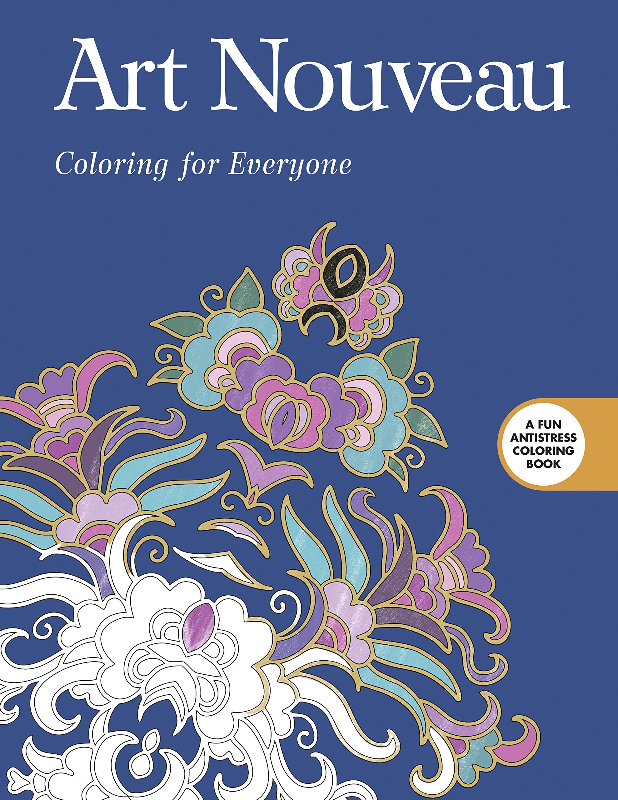Read Online Art Nouveau: Coloring for Everyone (Creative Stress Relieving Adult Coloring Book Series) PDF