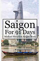Saigon For 91 Days: Ho Chi Minh City Travel Guide Kindle Edition