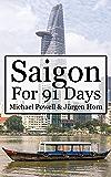 Saigon For 91 Days: Ho Chi Minh City Travel Guide