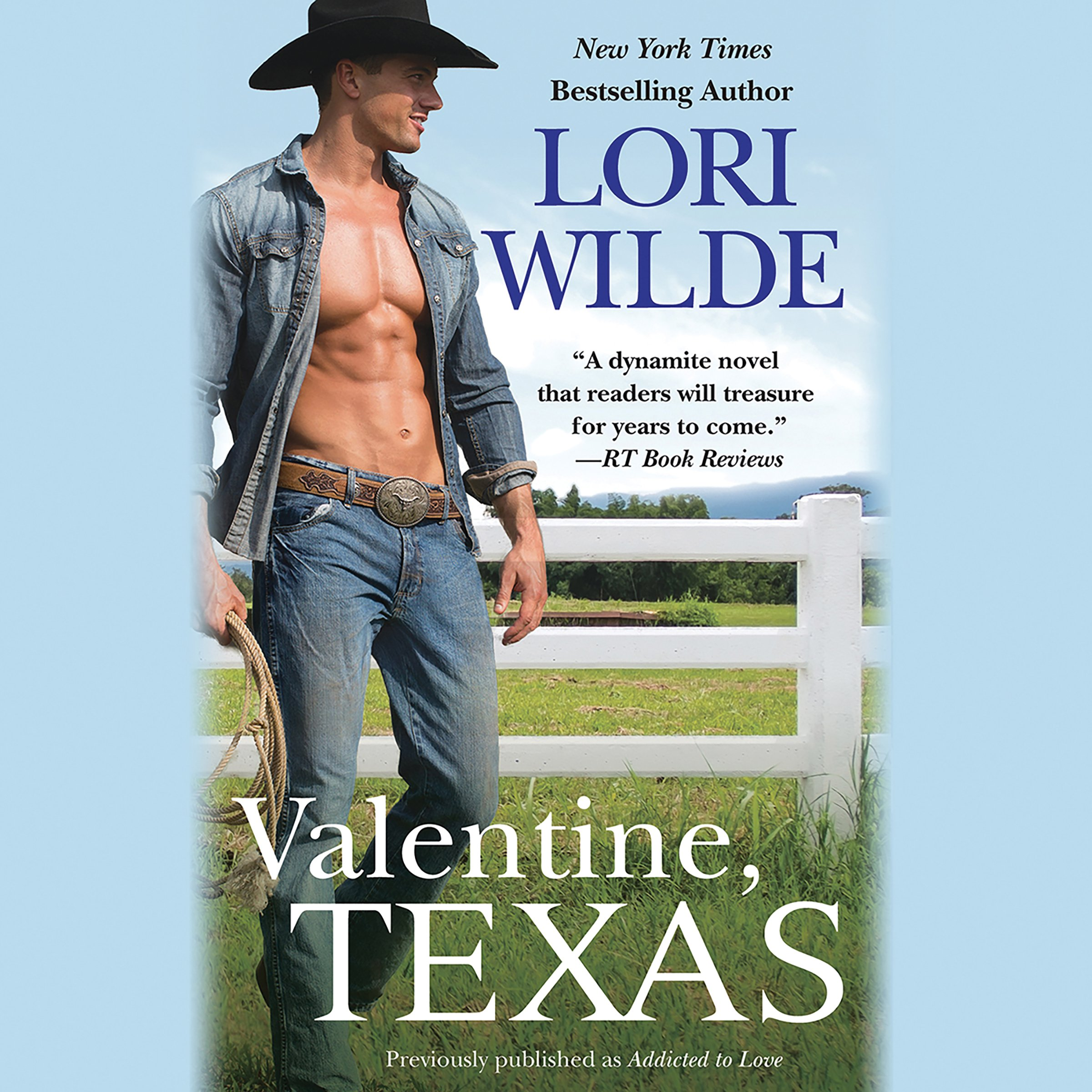 Valentine, Texas: Previously Published as''Addicted to Love''