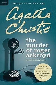 The Murder of Roger Ackroyd: A Hercule Poirot Mystery (Hercule Poirot series Book 4)