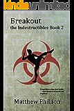 The Indestructibles: Breakout