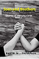 Sons and Brothers: Legends of the Family Dyer Kindle Edition