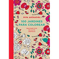 Arte antiestrés 100 jardines para colorear