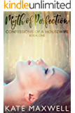 Myth of Perfection: Confessions of a Housewife (Book 1) (Myth Series)